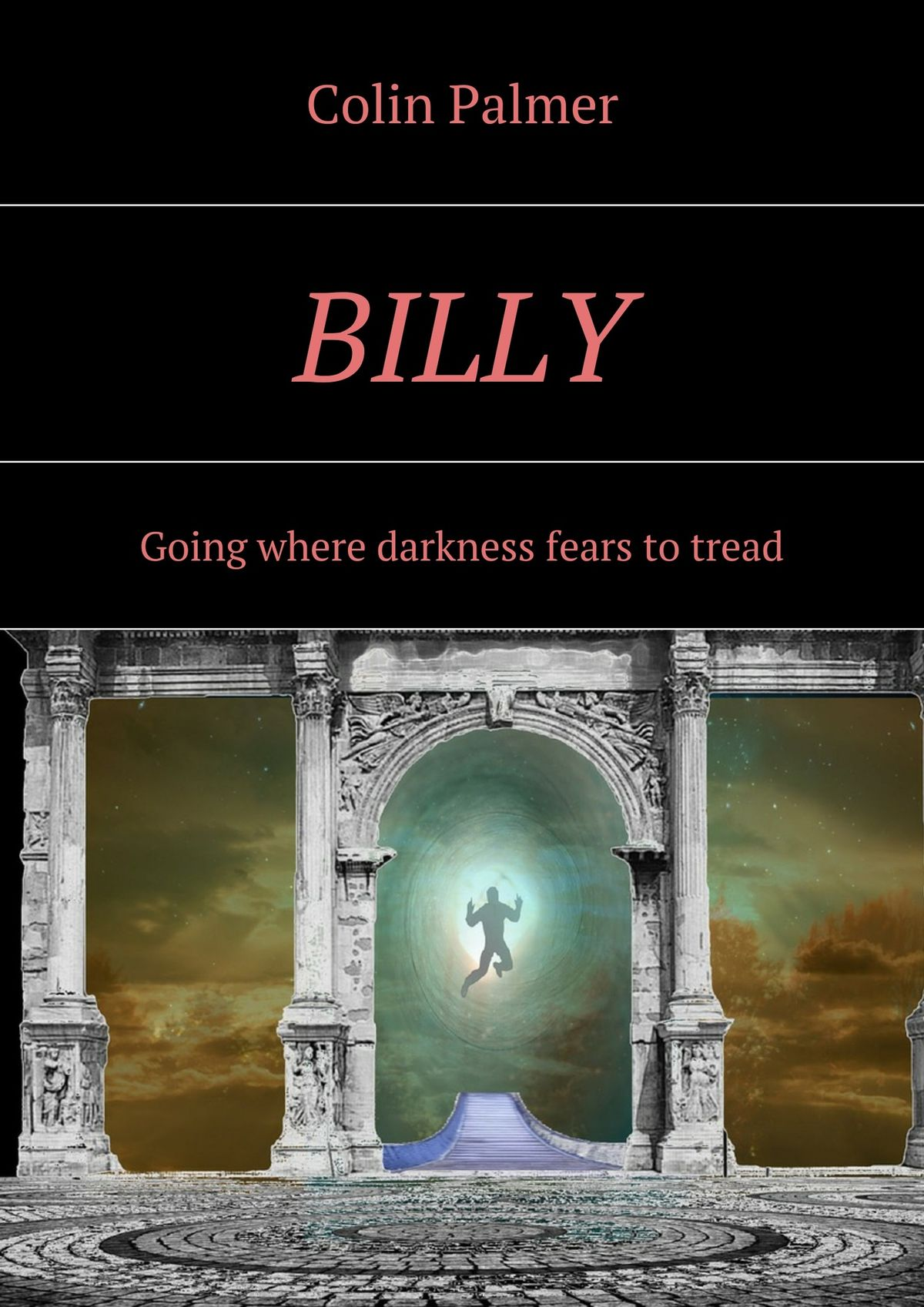 Colin David Palmer Billy. Going where darkness fears to tread… forster e where angels fear to tread isbn 9780141199252