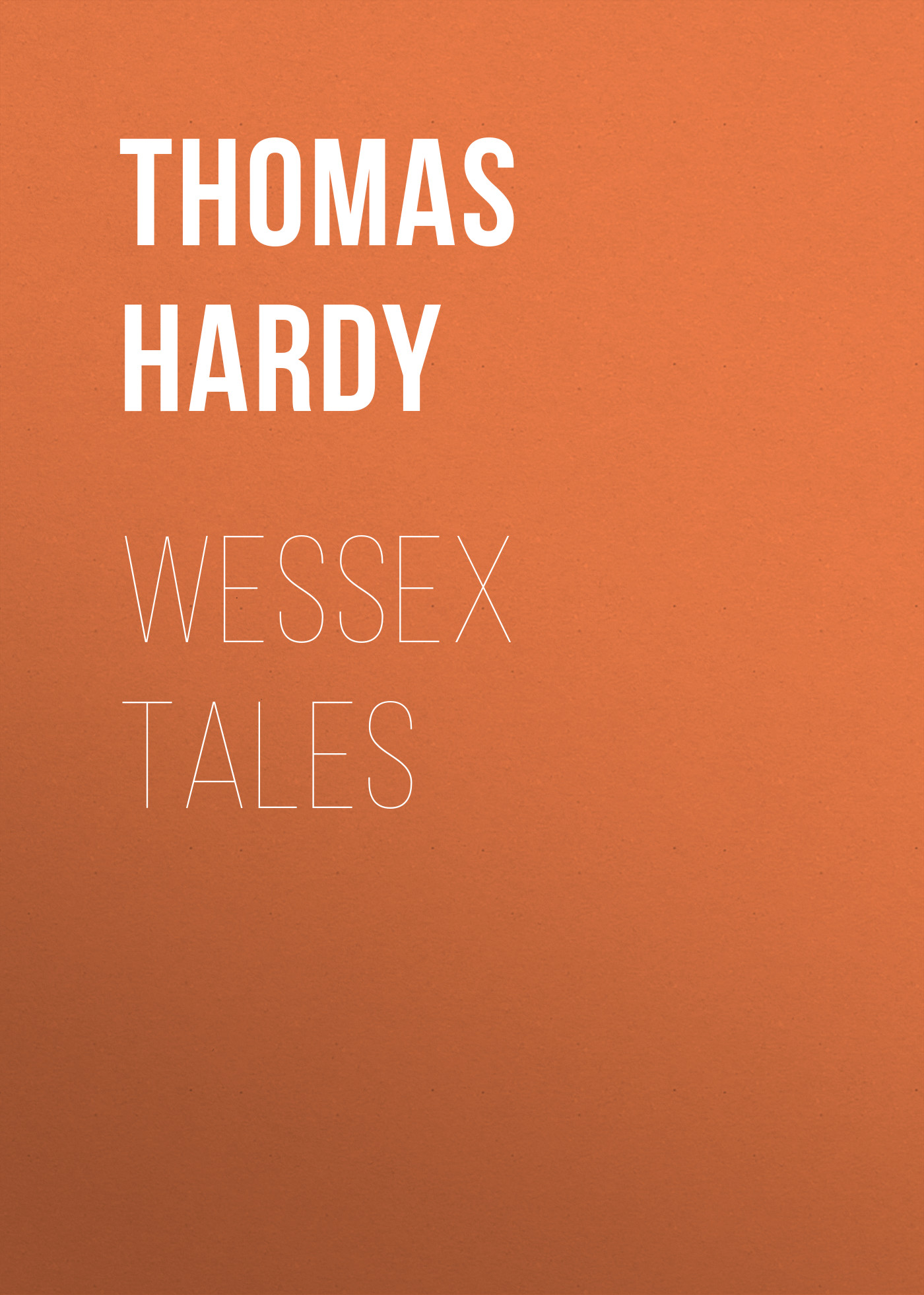 Thomas Hardy Wessex Tales thomas hardy desperate remedies