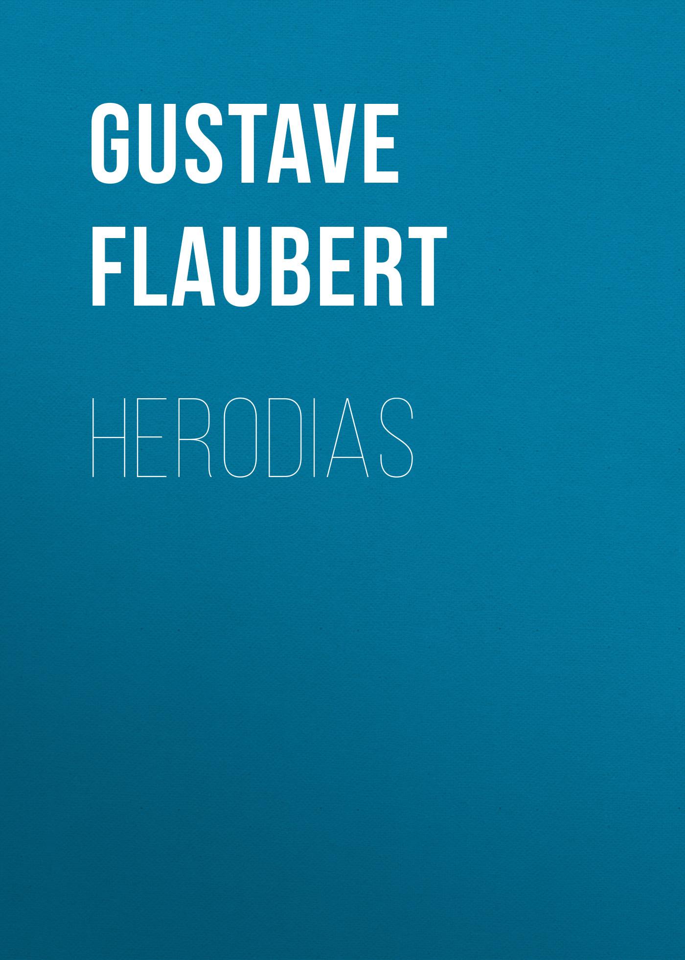 где купить Gustave Flaubert Herodias дешево