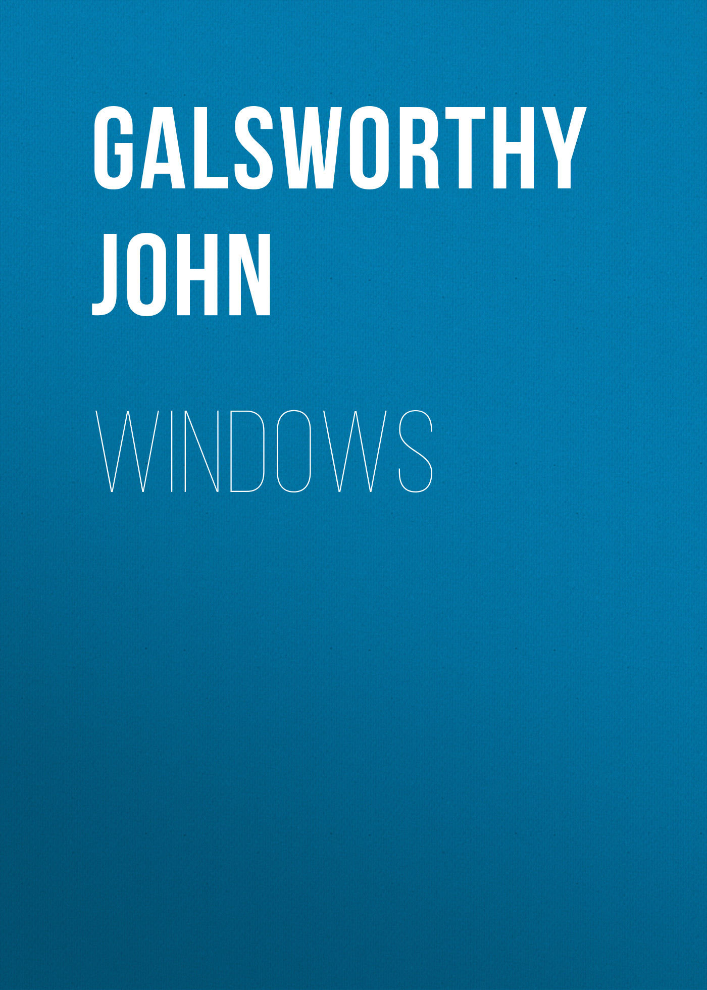 Galsworthy John Windows john galsworthy five tales