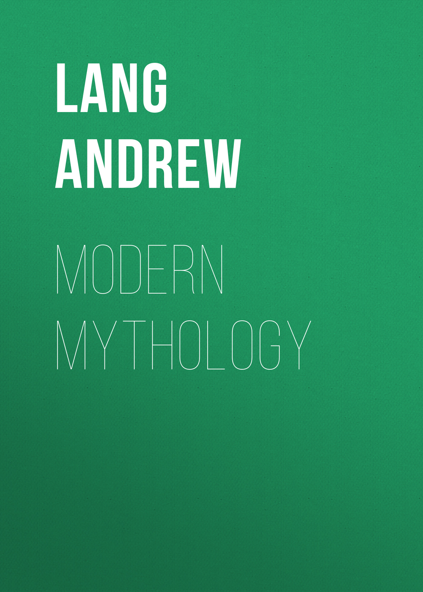 Lang Andrew Modern Mythology lang andrew adventures among books