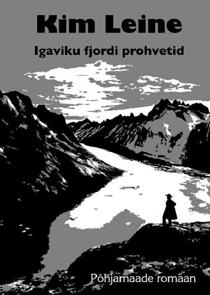 Kim Leine Igaviku fjordi prohvetid lembit uustulnd ta ujub siiski