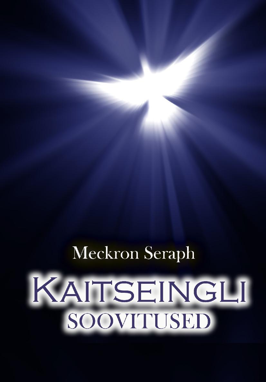 Meckron Seraph Kaitseingli soovitused meckron seraph otsijate läte