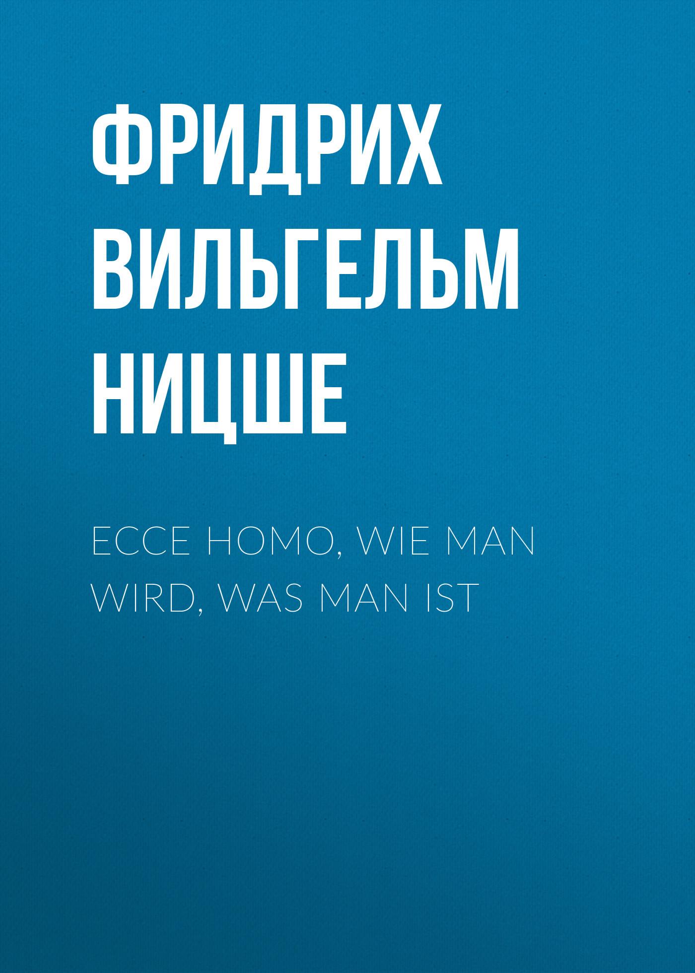 Фридрих Вильгельм Ницше Ecce homo, Wie man wird, was man ist sven nordqvist morgen findus wird s was geben