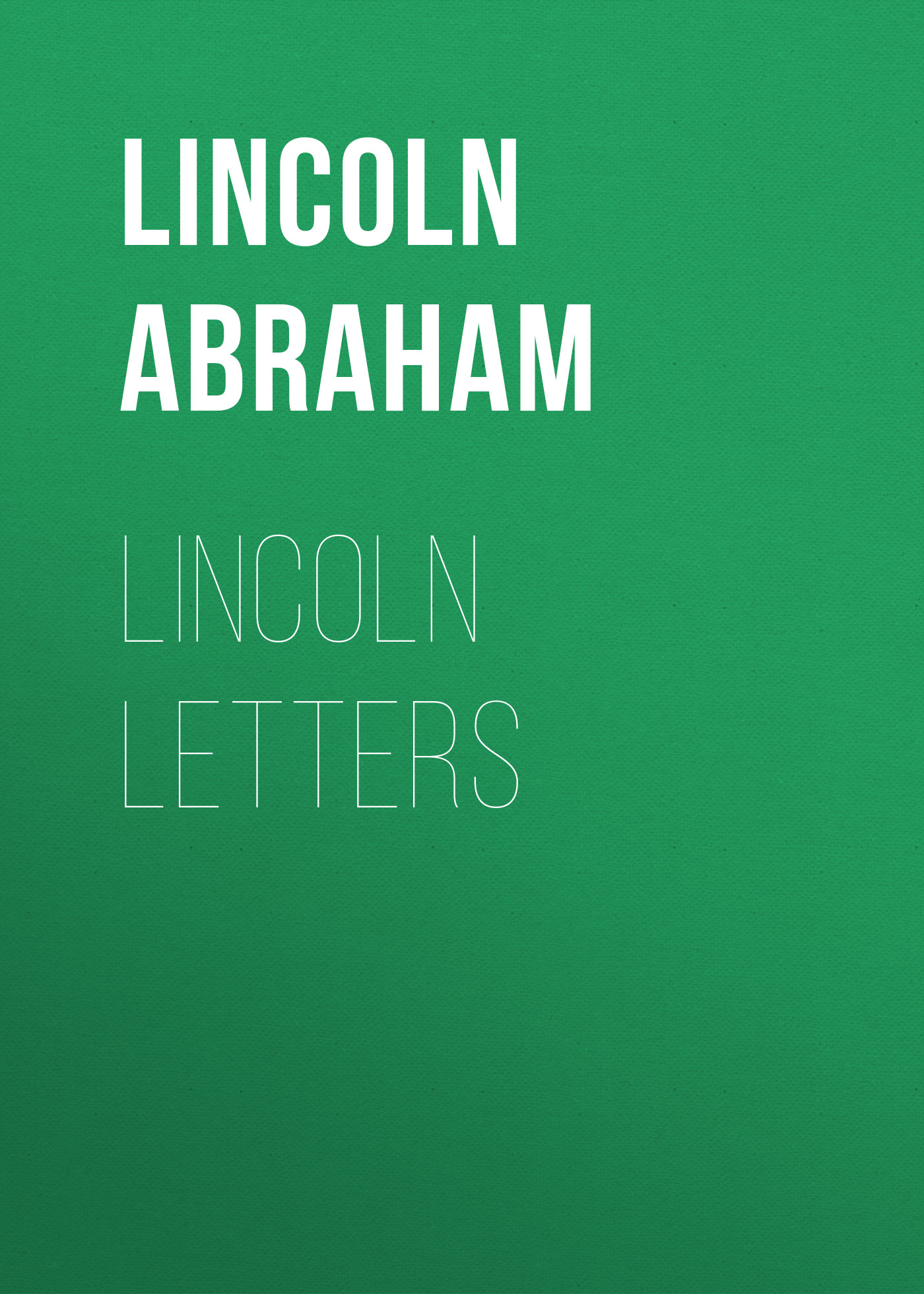 Lincoln Abraham Lincoln Letters open secret