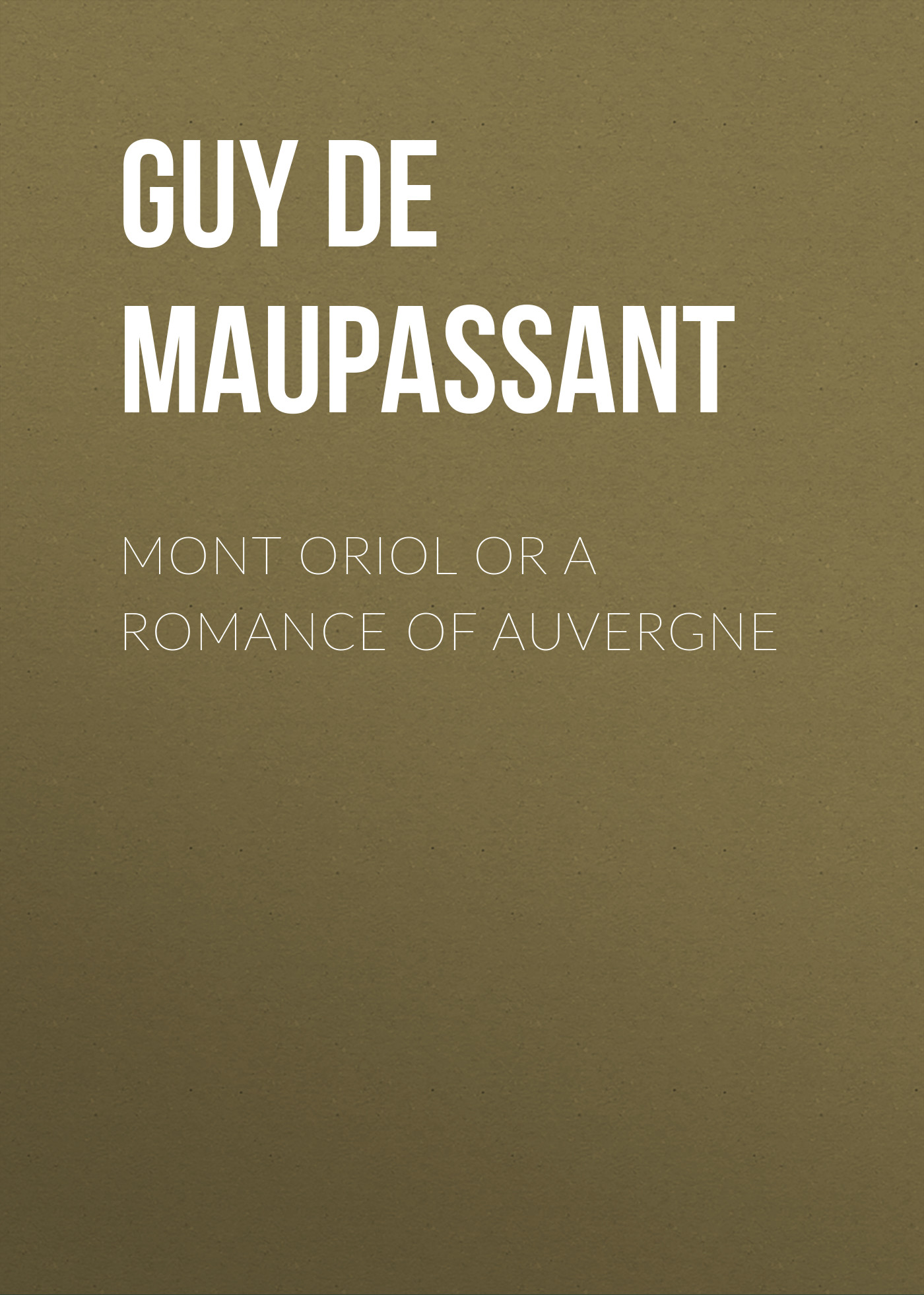 Mont Oriol or A Romance of Auvergne