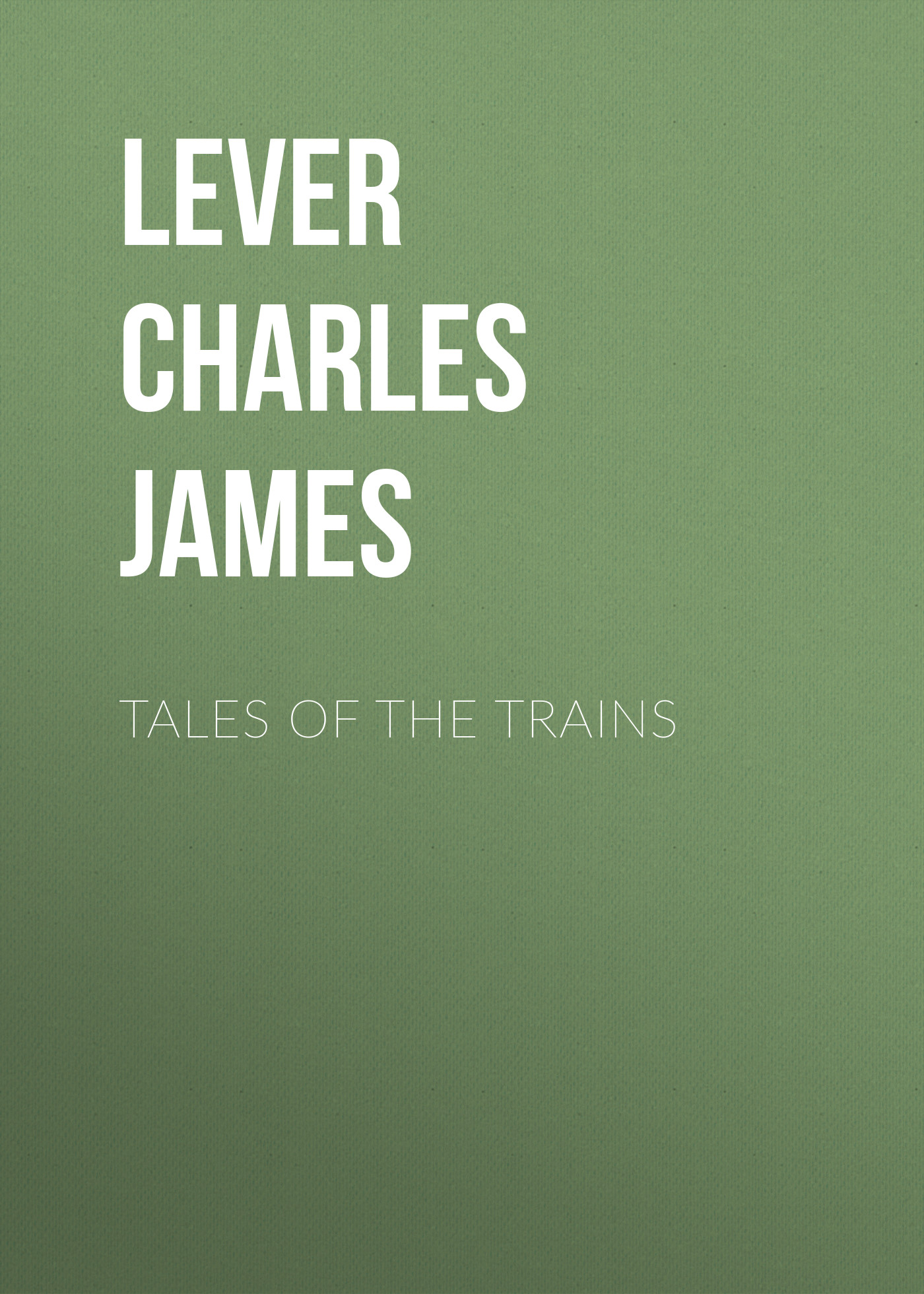Lever Charles James Tales of the Trains lever charles james nuts and nutcrackers