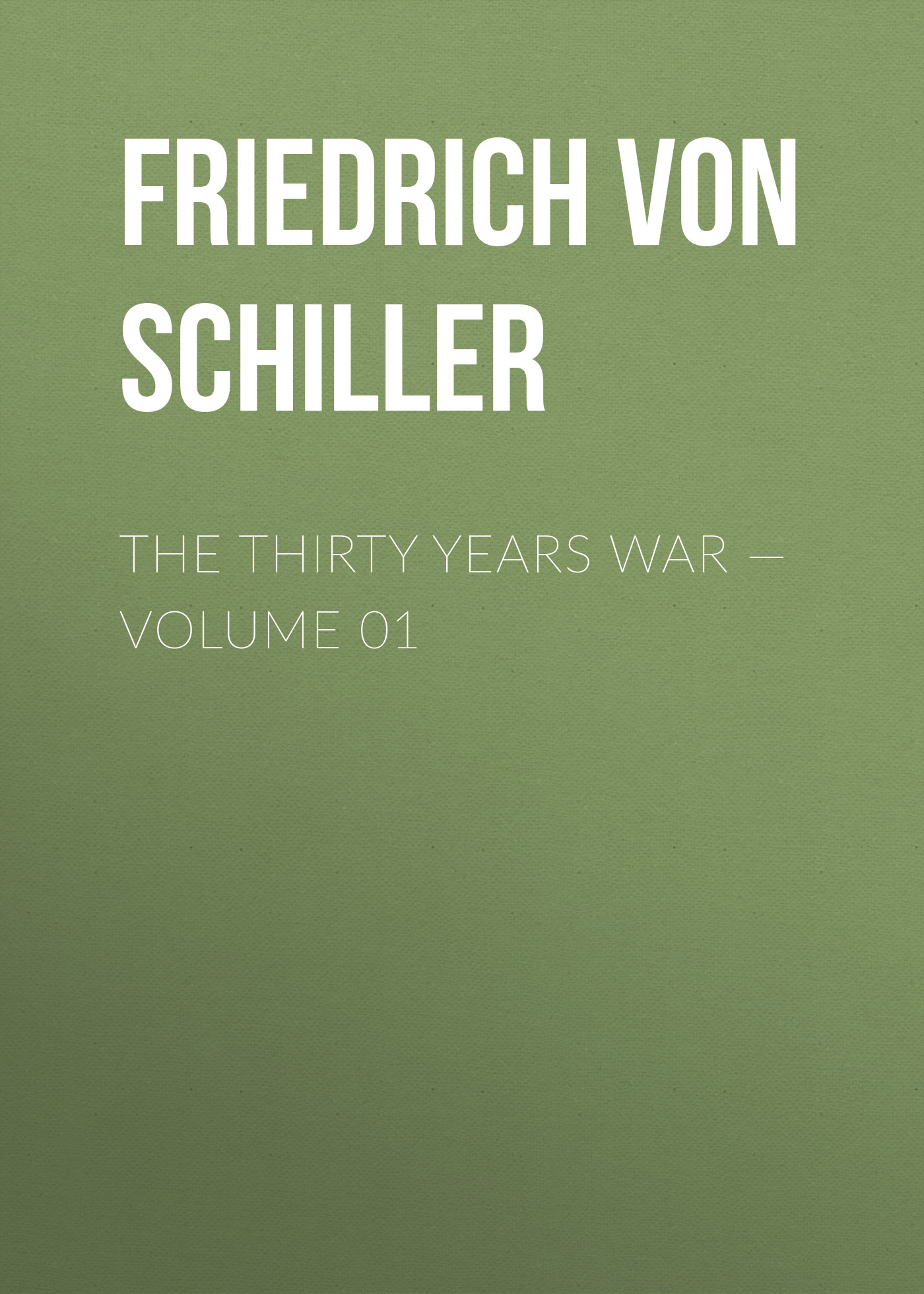 лучшая цена Friedrich von Schiller The Thirty Years War — Volume 01