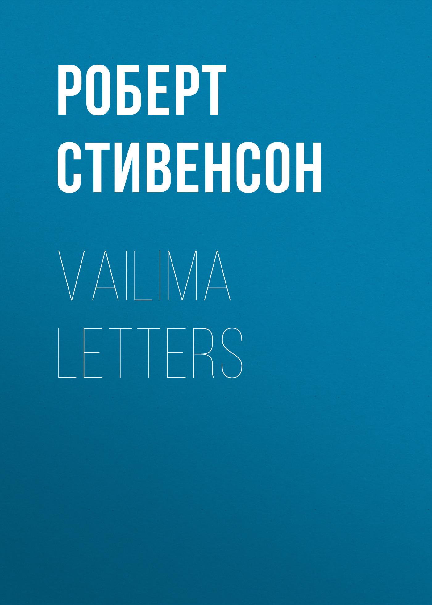 Роберт Льюис Стивенсон Vailima Letters