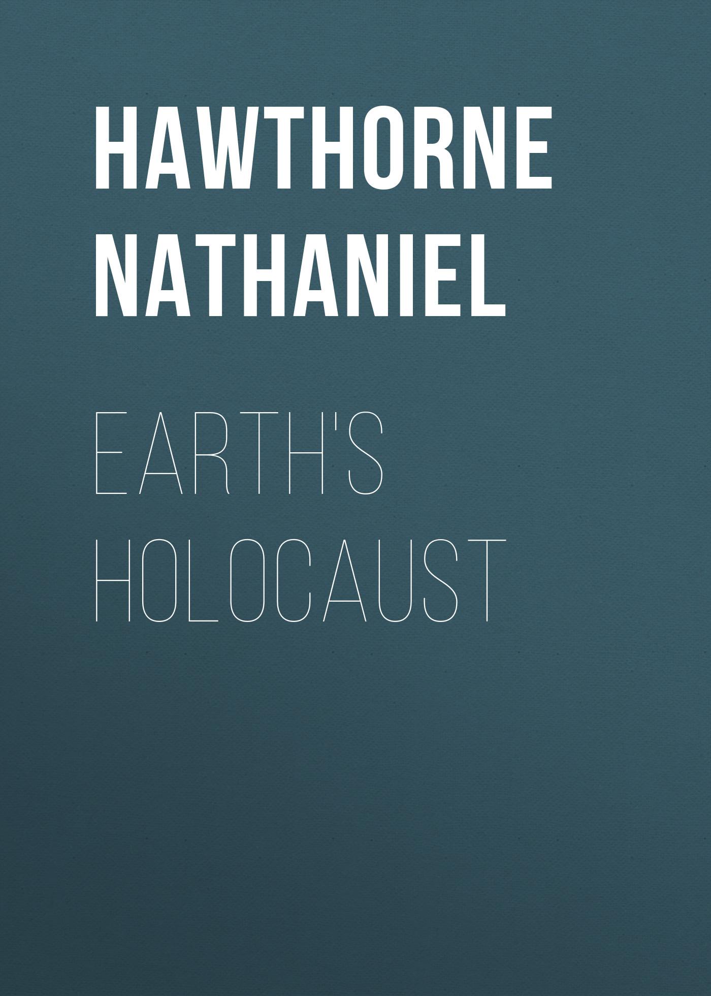 Hawthorne Nathaniel Earth's Holocaust nathaniel hawthorne main street