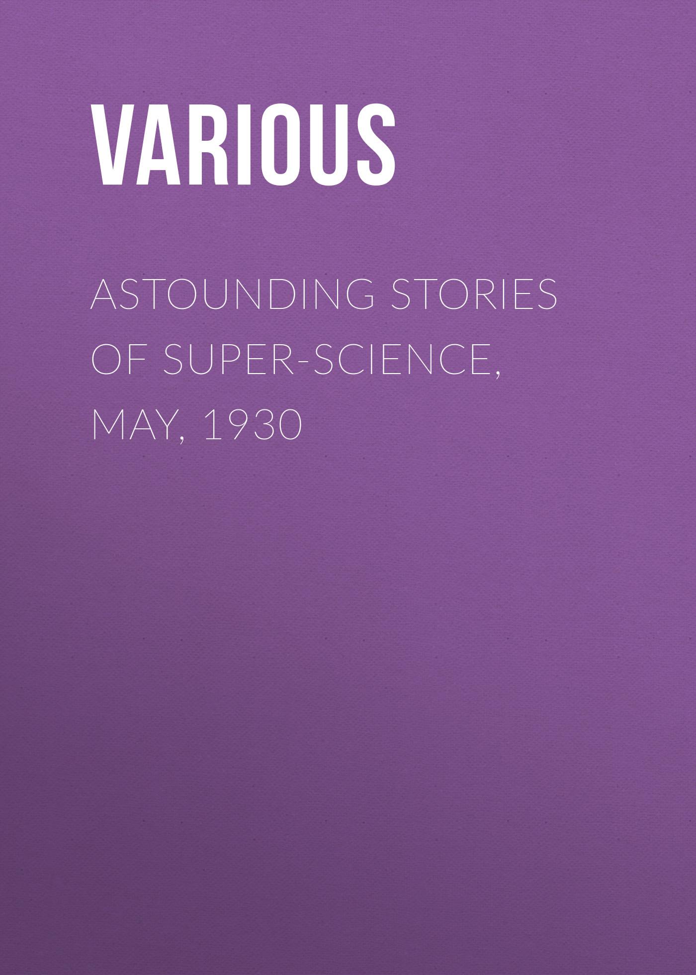 Various Astounding Stories of Super-Science, May, 1930 vitaly mushkin erotic stories top ten