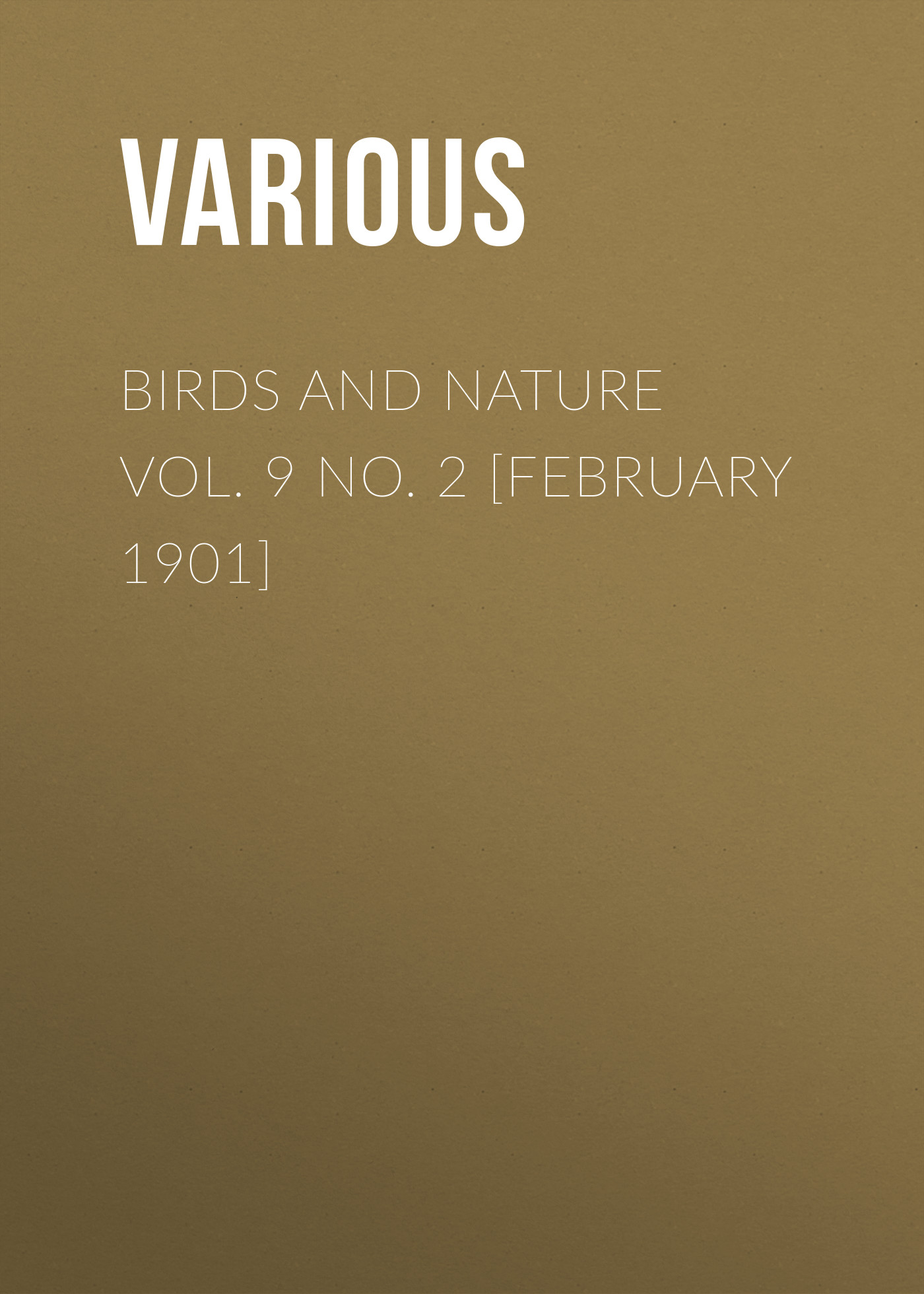 цена Various Birds and Nature Vol. 9 No. 2 [February 1901] онлайн в 2017 году