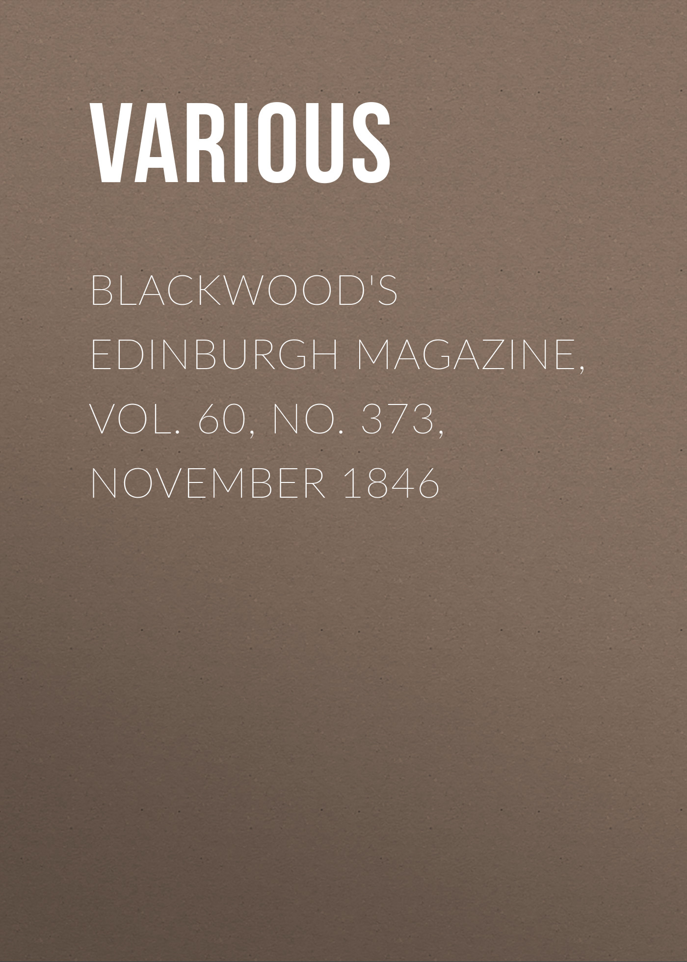 Various Blackwood's Edinburgh Magazine, Vol. 60, No. 373, November 1846 цена