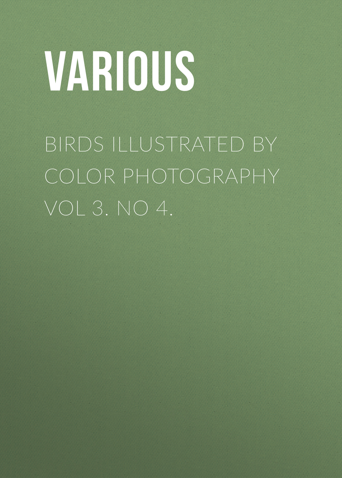 цена Various Birds Illustrated by Color Photography Vol 3. No 4. онлайн в 2017 году