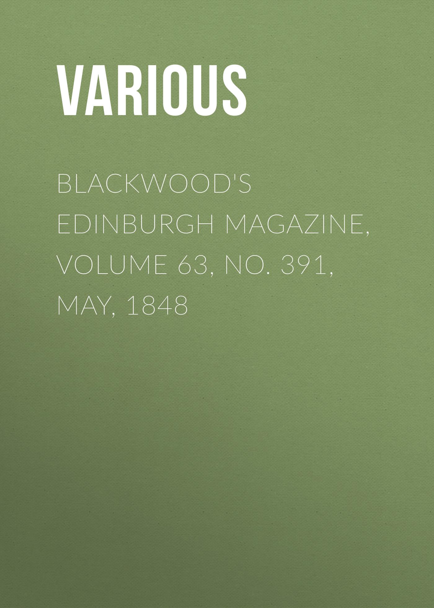 Various Blackwood's Edinburgh Magazine, Volume 63, No. 391, May, 1848