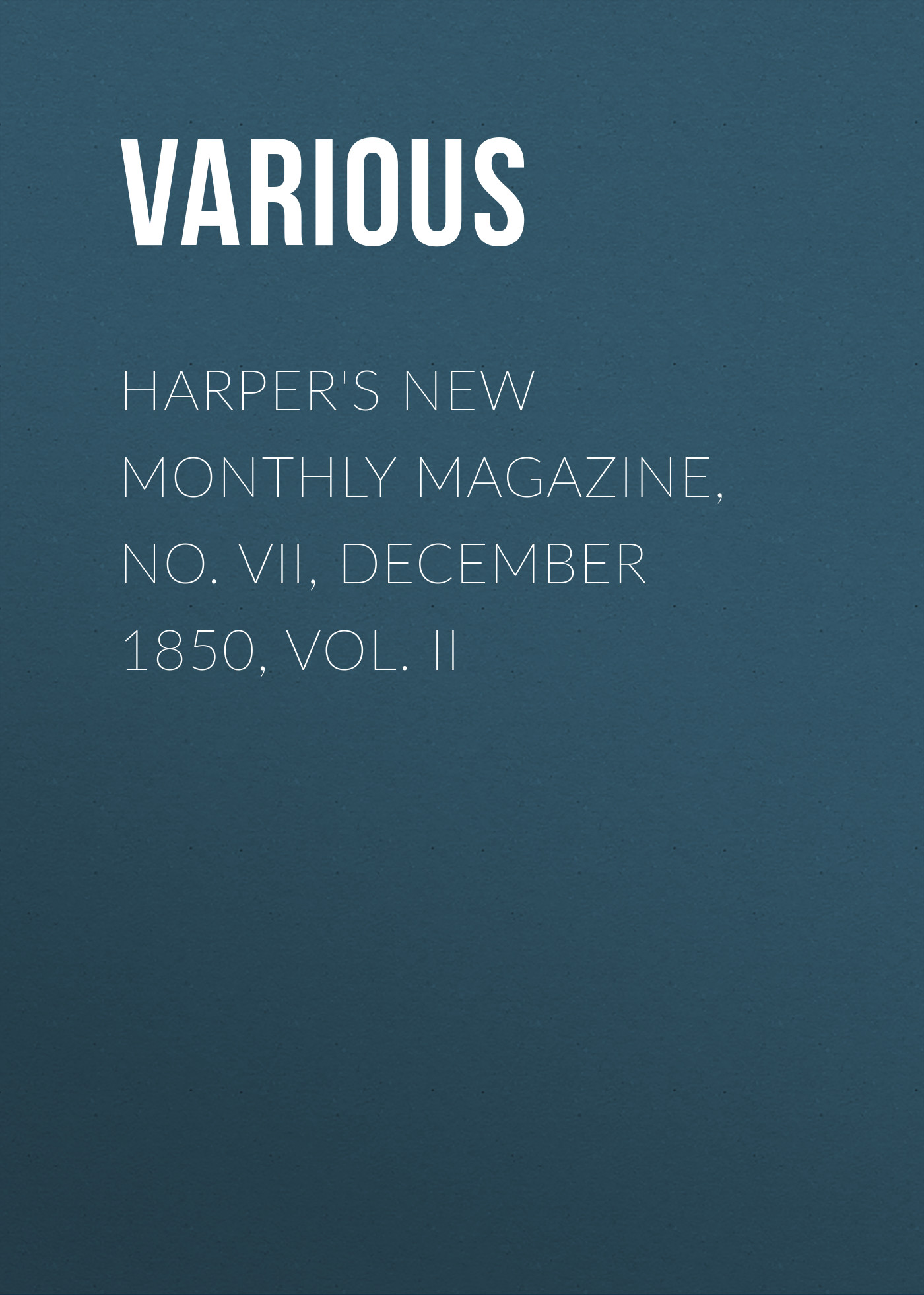 Various Harper's New Monthly Magazine, No. VII, December 1850, Vol. II драйвера для веб камеры genius