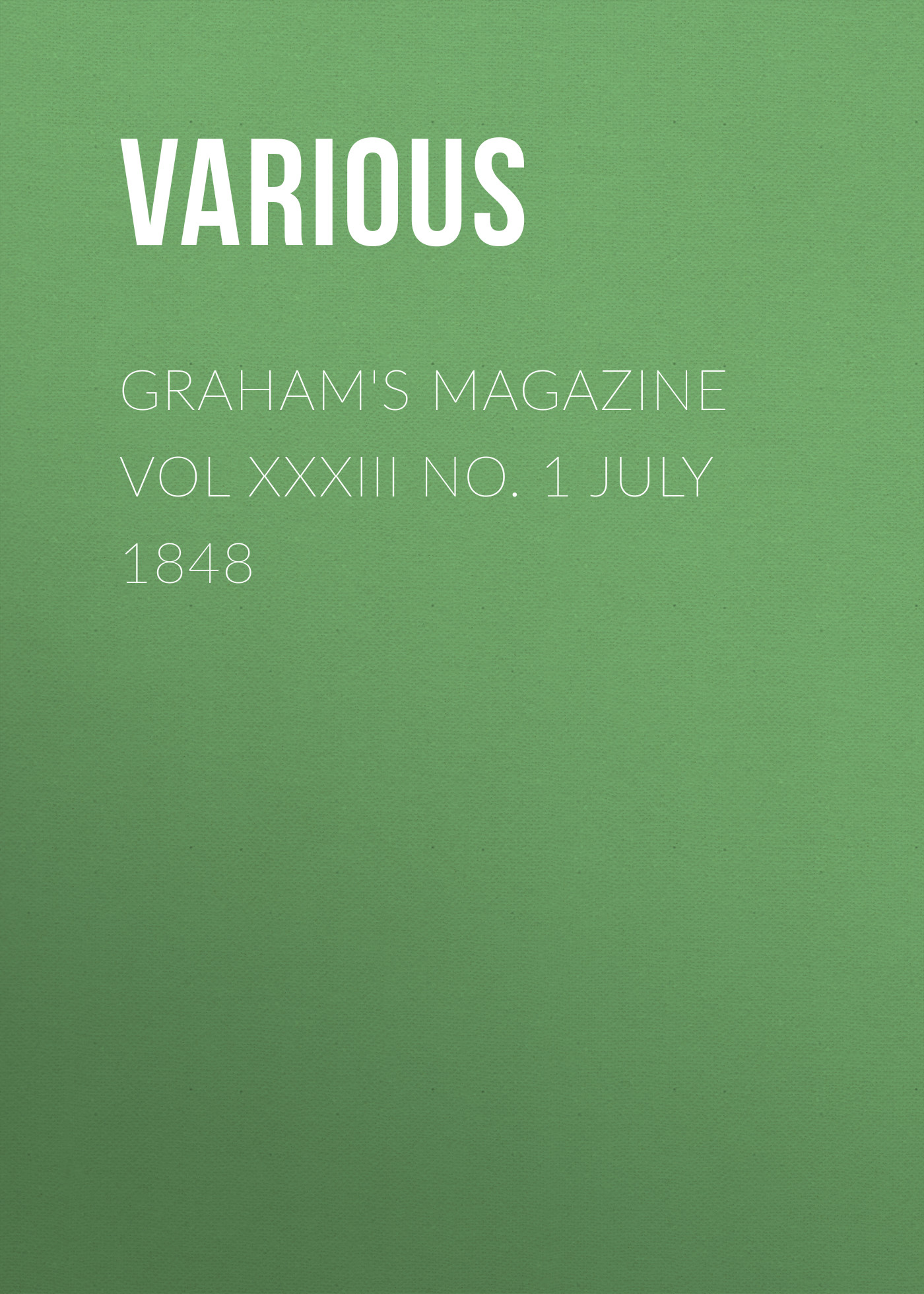 Various Graham's Magazine Vol XXXIII No. 1 July 1848 hoodz dvd magazine issue 1