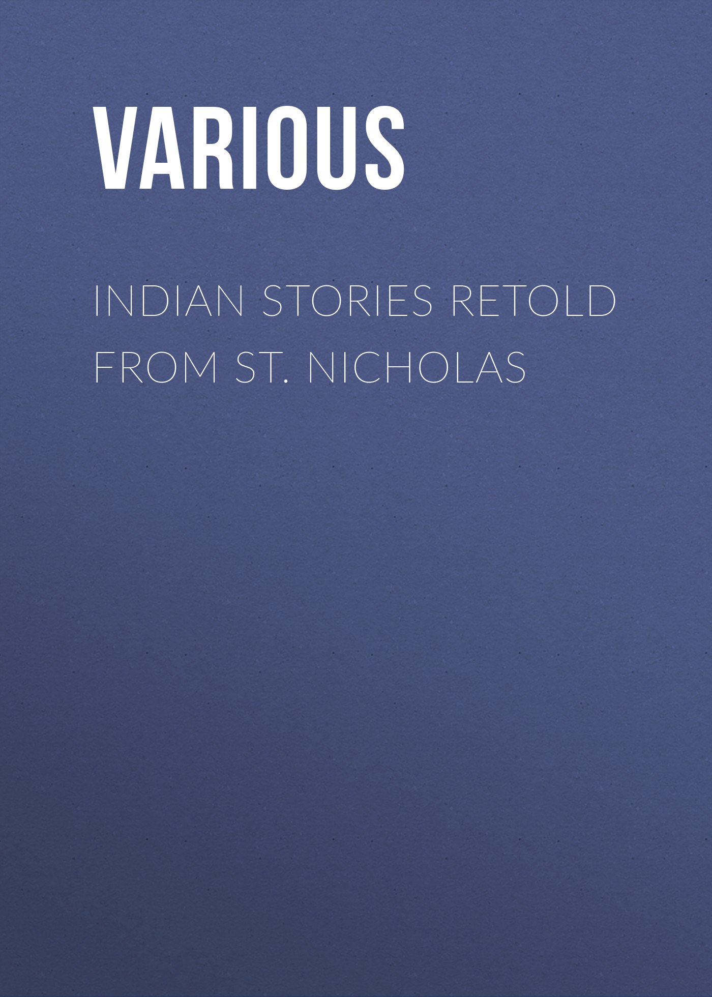 цены Various Indian Stories Retold From St. Nicholas