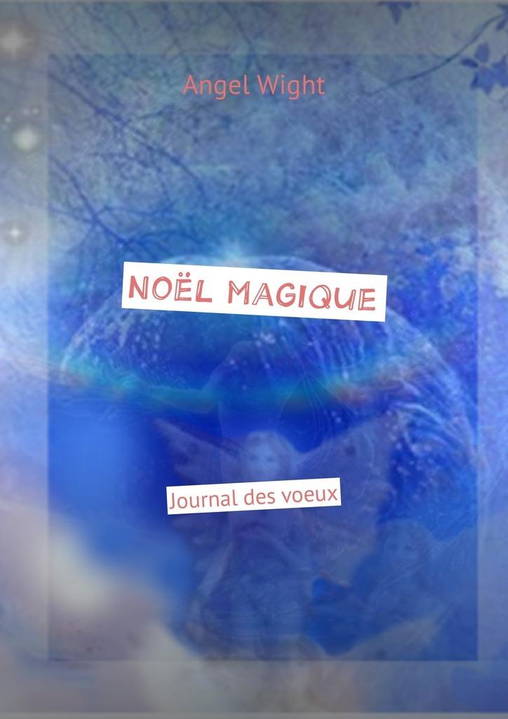 Angel Wight Noël magique. Journal des voeux entre nous