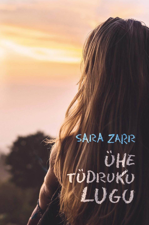 Sara Zarr Ühe tüdruku lugu tundmatu autor lugu kolmest põrsast