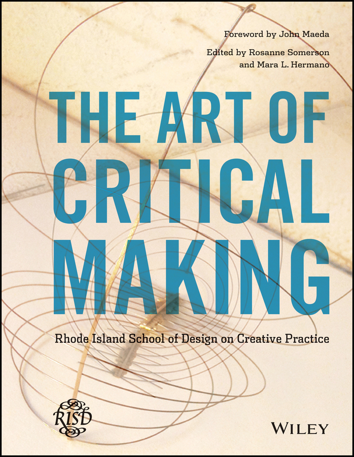 Mara Hermano The Art of Critical Making. Rhode Island School of Design on Creative Practice the making of modern japan