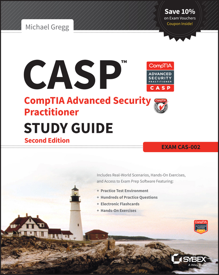 Michael Gregg CASP CompTIA Advanced Security Practitioner Study Guide. Exam CAS-002 the official act prep guide 2016 2017