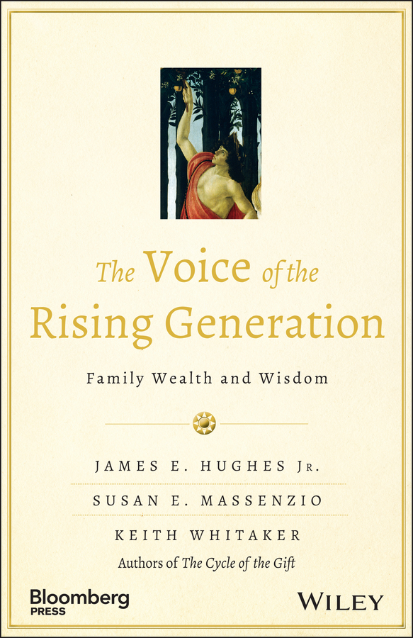 Keith Whitaker The Voice of the Rising Generation. Family Wealth and Wisdom margaret damen may women wealth and giving the virtuous legacy of the boom generation