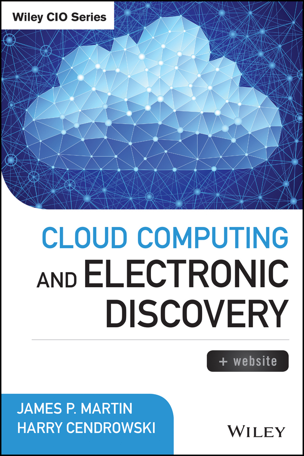 Harry Cendrowski Cloud Computing and Electronic Discovery security implications of cloud computing