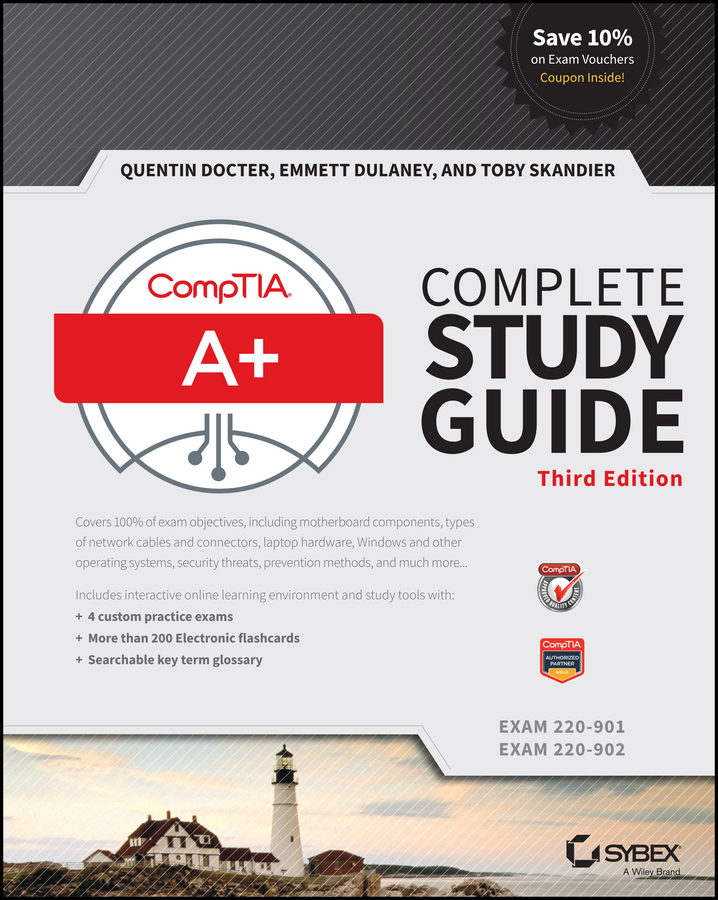 Toby Skandier CompTIA A+ Complete Study Guide. Exams 220-901 and 220-902 bill ferguson comptia network review guide exam n10 006