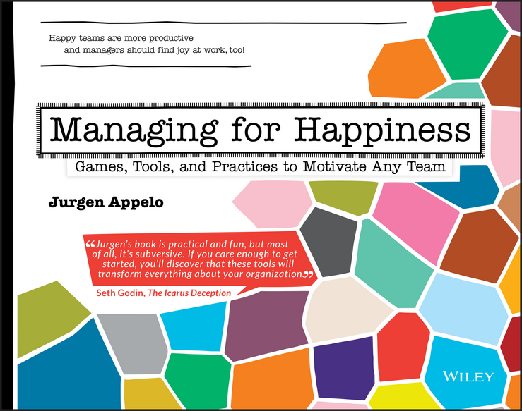 Jurgen Appelo Managing for Happiness. Games, Tools, and Practices to Motivate Any Team jacob morgan the future of work attract new talent build better leaders and create a competitive organization