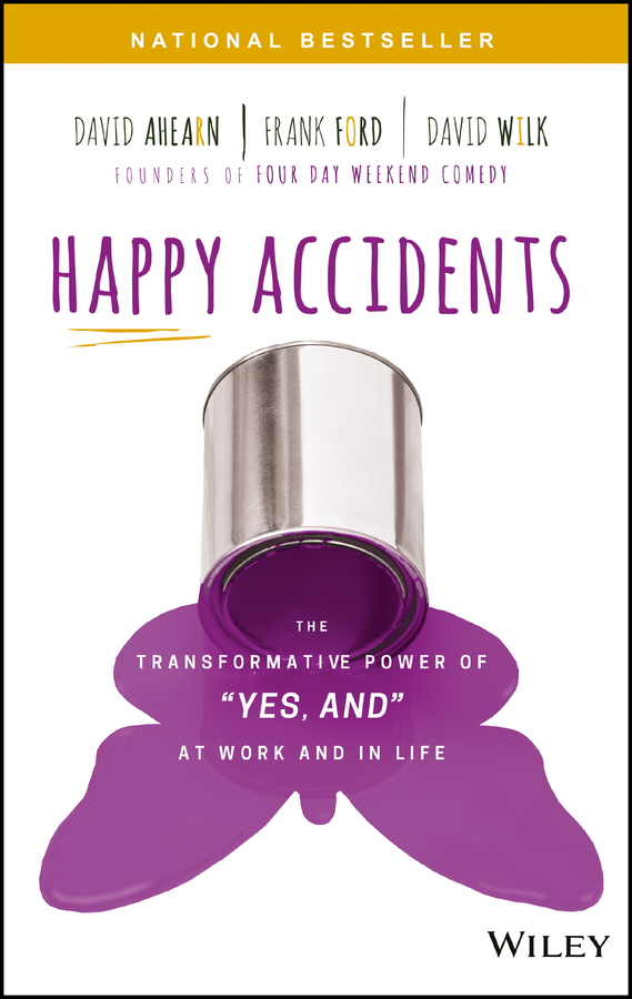 David Ahearn Happy Accidents. The Transformative Power of YES, AND at Work and in Life cd iron maiden a matter of life and death