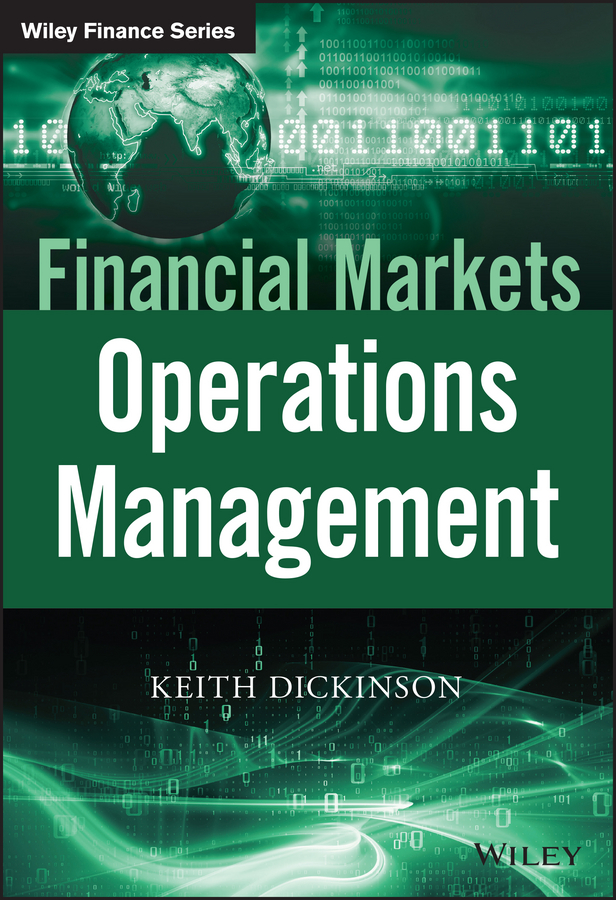 Keith Dickinson Financial Markets Operations Management коллектив авторов incose systems engineering handbook a guide for system life cycle processes and activities
