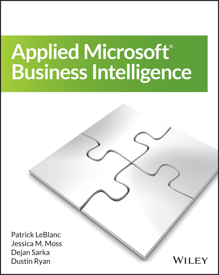 Patrick LeBlanc Applied Microsoft Business Intelligence michael alexander microsoft business intelligence tools for excel analysts