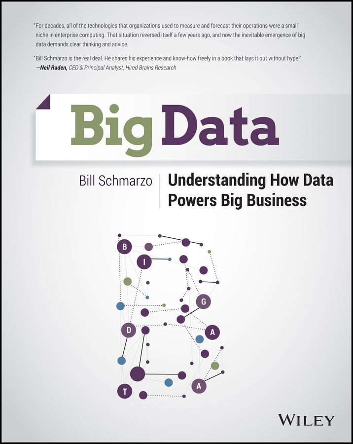 Bill Schmarzo Big Data. Understanding How Data Powers Big Business