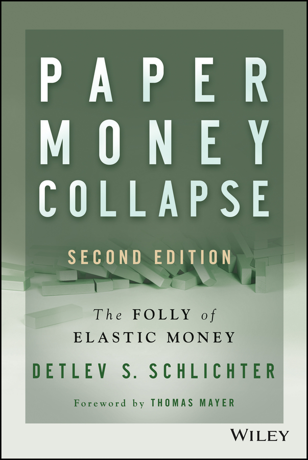 Thomas Mayer Paper Money Collapse. The Folly of Elastic Money united states paper money errors a comprehensive catalog