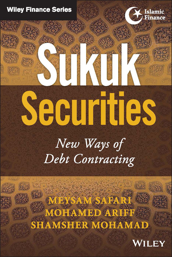 Mohamed Ariff Sukuk Securities. New Ways of Debt Contracting tariq alrifai islamic finance and the new financial system