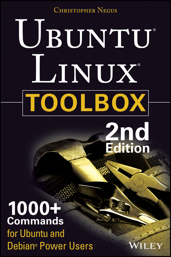 Christopher Negus Ubuntu Linux Toolbox: 1000+ Commands for Power Users