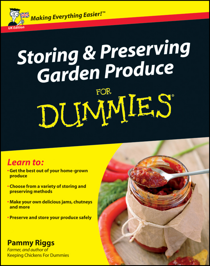 Pammy Riggs Storing and Preserving Garden Produce For Dummies riggs pammy willis kimberley ludlow keeping chickens for dummies