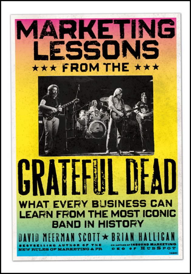 Brian Halligan Marketing Lessons from the Grateful Dead. What Every Business Can Learn from the Most Iconic Band in History цена