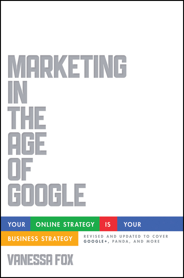 Vanessa Fox Marketing in the Age of Google, Revised and Updated. Your Online Strategy IS Your Business Strategy все цены