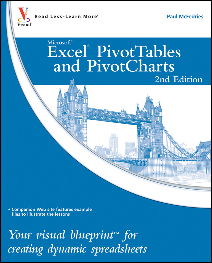 McFedries Excel PivotTables and PivotCharts. Your visual blueprint for creating dynamic spreadsheets
