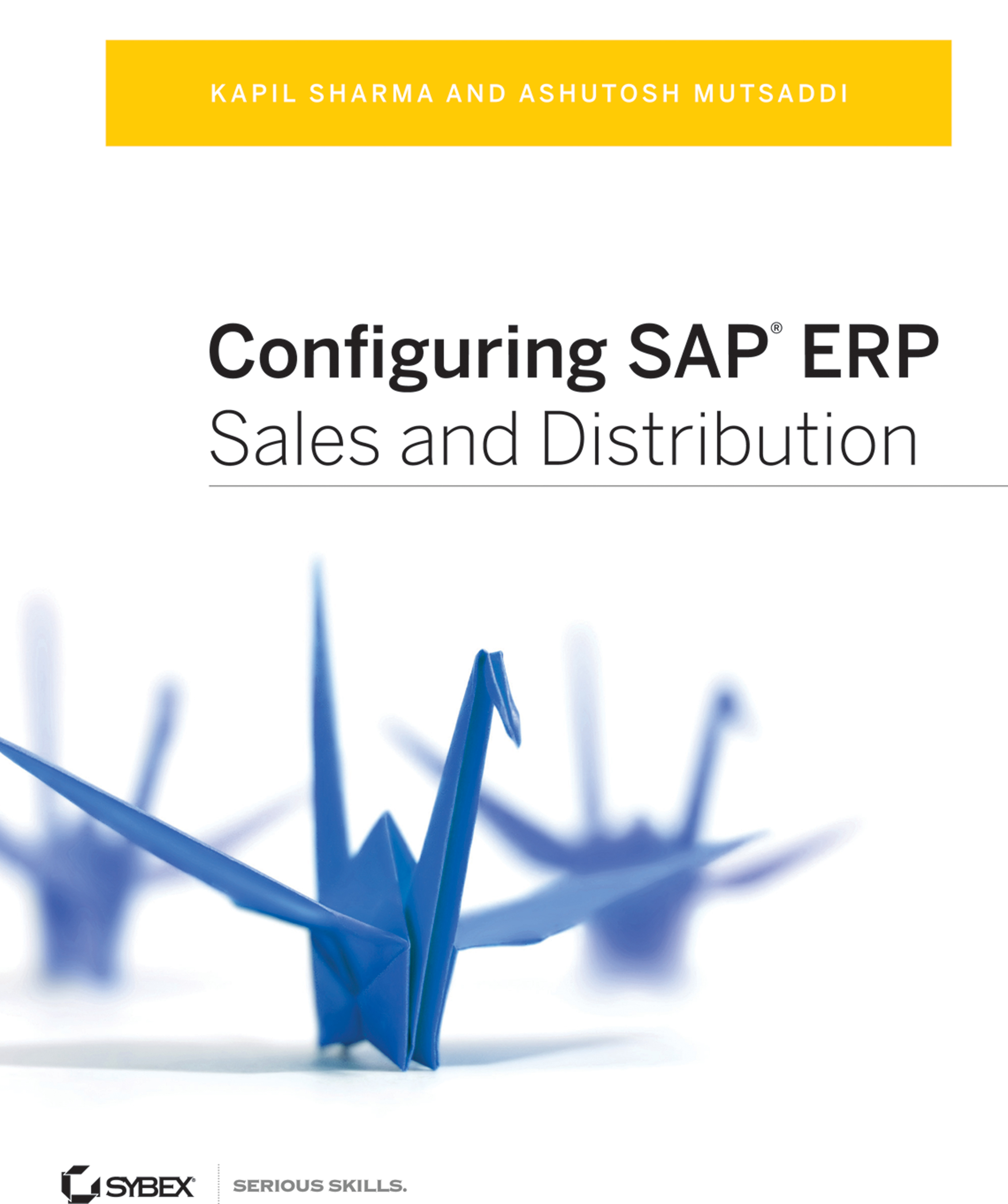 Kapil Sharma Configuring SAP ERP Sales and Distribution enterprise resource planning systems