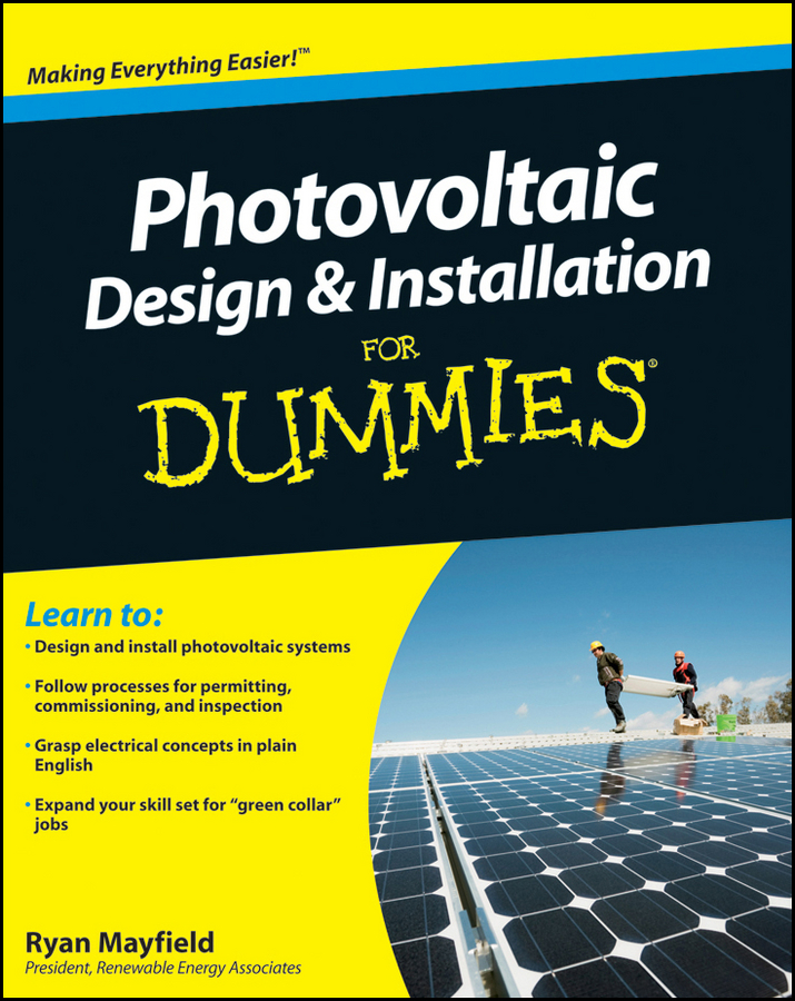 Ryan Mayfield Photovoltaic Design and Installation For Dummies 10 pcs 45w 156mm photovoltaic polycrystalline silicon solar cell 6x6 grade a for diy solar panel