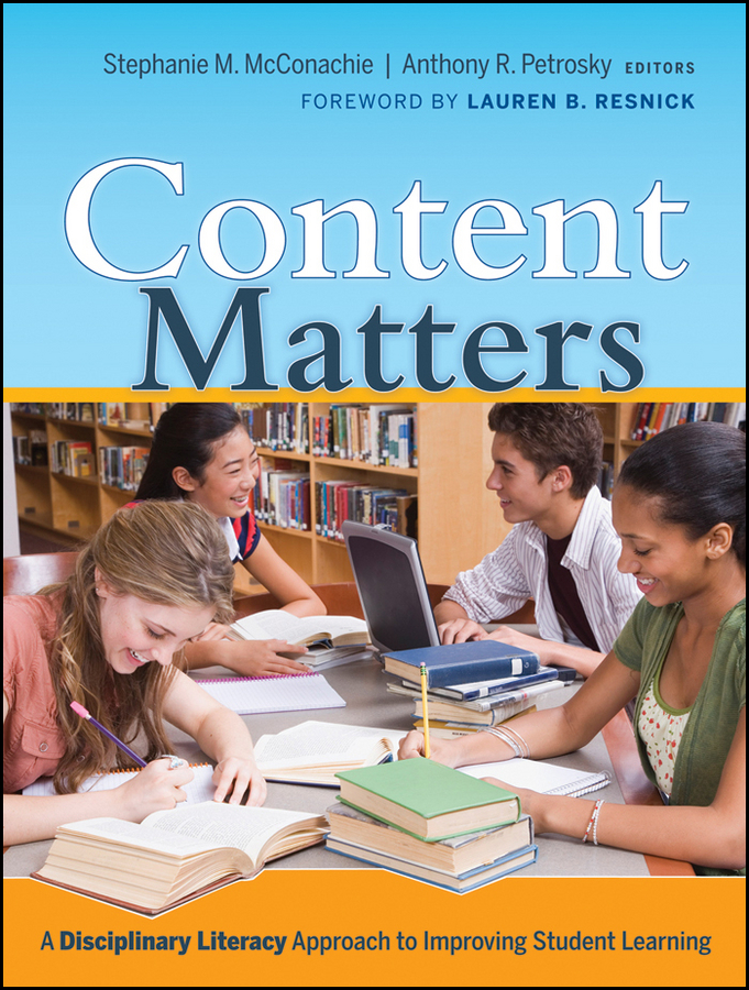 Anthony Petrosky R. Content Matters. A Disciplinary Literacy Approach to Improving Student Learning anthony petrosky r content matters a disciplinary literacy approach to improving student learning