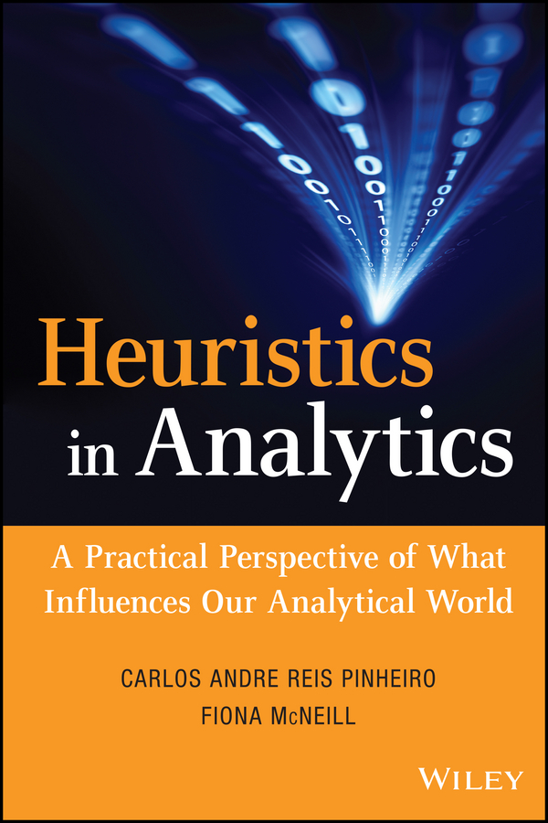 Fiona McNeill Heuristics in Analytics. A Practical Perspective of What Influences Our Analytical World malcolm kemp extreme events robust portfolio construction in the presence of fat tails isbn 9780470976791