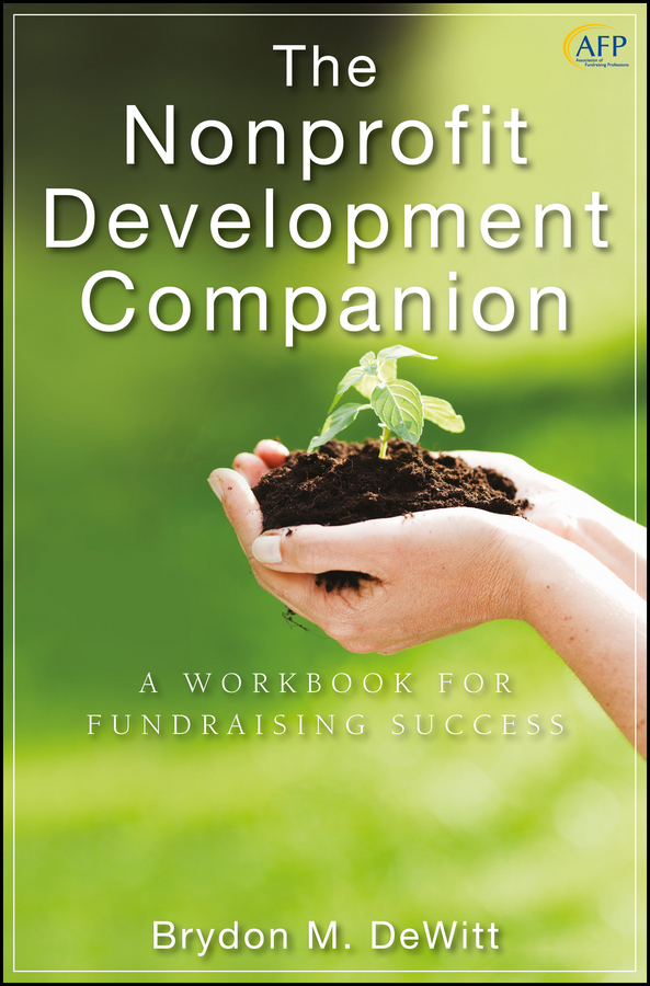 Brydon DeWitt M. The Nonprofit Development Companion. A Workbook for Fundraising Success цена