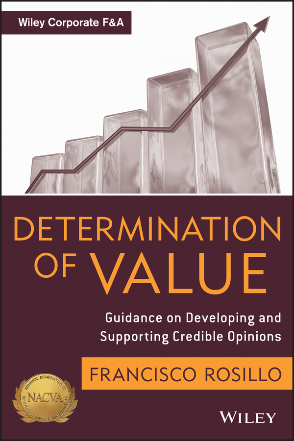 Frank Rosillo Determination of Value. Appraisal Guidance on Developing and Supporting a Credible Opinion mario massari corporate valuation measuring the value of companies in turbulent times