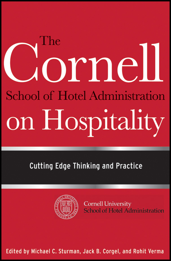 Rohit Verma The Cornell School of Hotel Administration on Hospitality. Cutting Edge Thinking and Practice rex miller the commercial real estate revolution nine transforming keys to lowering costs cutting waste and driving change in a broken industry