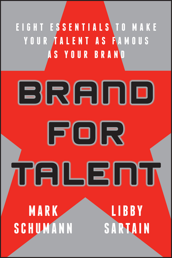 Mark Schumann Brand for Talent. Eight Essentials to Make Your Talent as Famous as Your Brand battleground