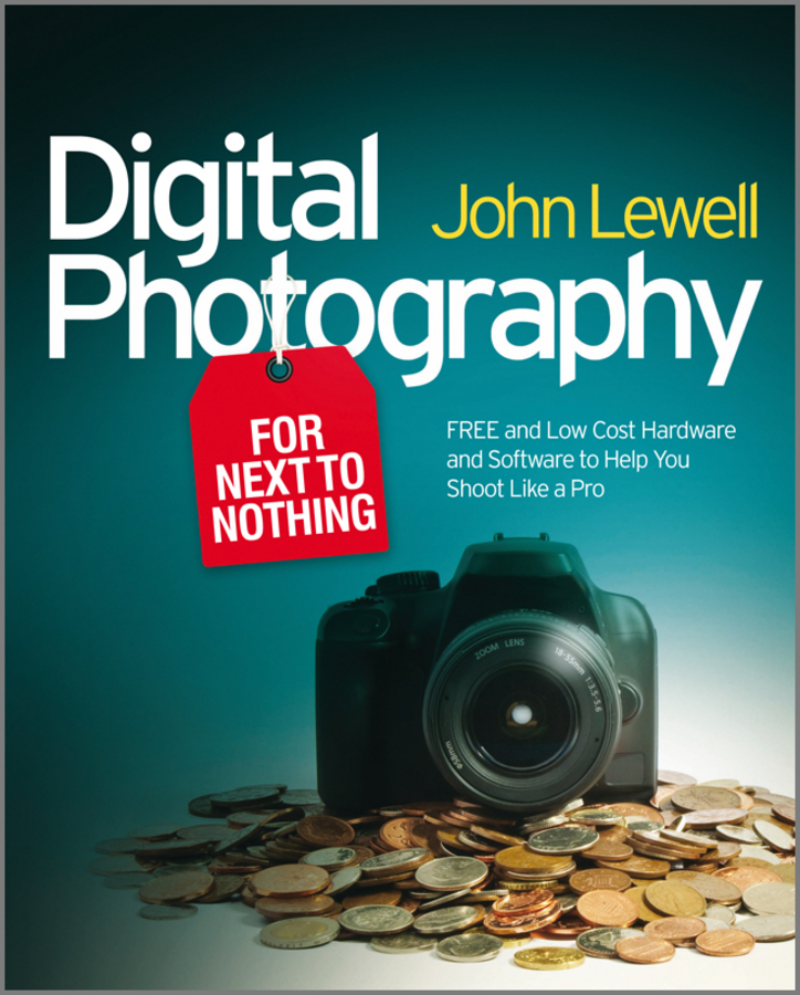 John Lewell Digital Photography for Next to Nothing. Free and Low Cost Hardware and Software to Help You Shoot Like a Pro eyeshot 1 2x 3 5x hands free magnifier helmet magnifying glass loupe with lamp 4 lens for watch jewelry repair